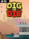 Dig or Die for PC