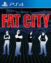 Fat City for PlayStation 4