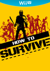 How to Survive for Nintendo Wii U