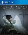 Never Alone for PlayStation 4