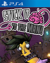 Stick it to The Man for PlayStation 4