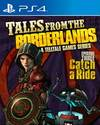 Tales from the Borderlands: Episode Three - Catch a Ride for PlayStation 4