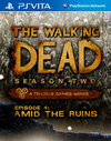 The Walking Dead: Season Two Episode 4 - Amid the Ruins for PS Vita