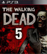 The Walking Dead: Episode 5 - No Time Left for PlayStation 3