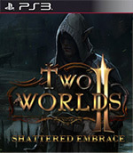 Two Worlds II: Shattered Embrace for PlayStation 3
