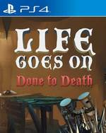 Life Goes On: Done to Death for PlayStation 4