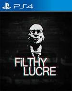 Filthy Lucre for PlayStation 4