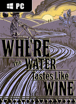 Where The Water Tastes Like Wine for PC