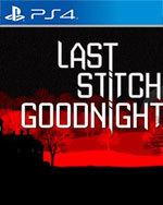 Last Stitch Goodnight for PlayStation 4