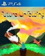 Future Unfolding for PlayStation 4