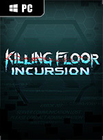 Killing Floor: Incursion for PC