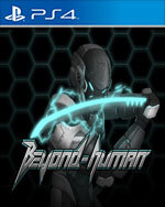 Beyond-Human for PlayStation 4