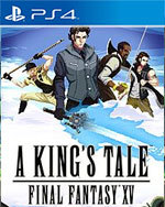 A King's Tale: Final Fantasy XV for PlayStation 4