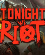 Tonight We Riot for PC