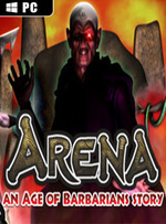 ARENA an Age of Barbarians story for PC