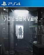 Observer for PlayStation 4