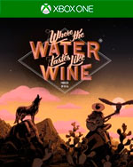 Where The Water Tastes Like Wine for Xbox One
