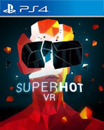 SUPERHOT VR for PlayStation 4