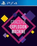 Graceful Explosion Machine for PlayStation 4