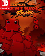 Super Meat Boy : Forever