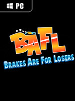 BAFL - Brakes Are For Losers for PC