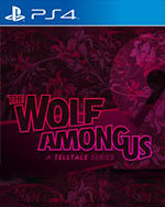 The Wolf Among Us: A Telltale Games Series - Season 2 for PlayStation 4