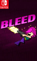 Bleed for Nintendo Switch