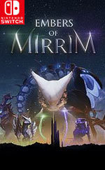 Embers of Mirrim for Nintendo Switch