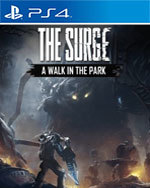 The Surge: A Walk in the Park DLC for PlayStation 4