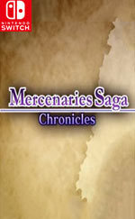 Mercenaries Saga Chronicles for Nintendo Switch