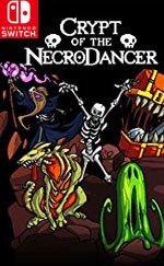 Crypt of the NecroDancer: Nintendo Switch Edition for Nintendo Switch