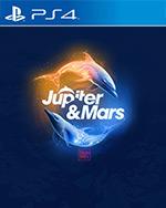 Jupiter & Mars for PlayStation 4