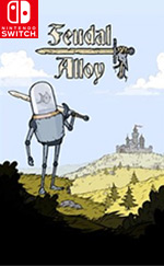 Feudal Alloy for Nintendo Switch