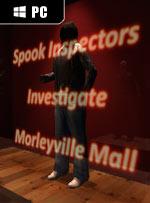 Spook Inspectors Investigate Morleyville Mall for PC