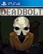 DEADBOLT for PlayStation 4