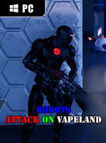 Robots Attack On Vapeland