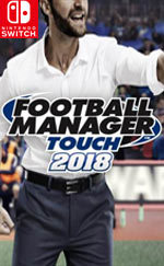 Football Manager Touch 2018 for Nintendo Switch