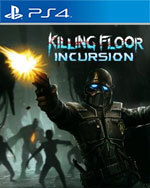 Killing Floor: Incursion for PlayStation 4
