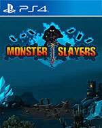 Monster Slayers for PlayStation 4