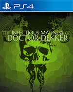 The Infectious Madness of Doctor Dekker for PlayStation 4