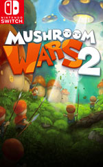 Mushroom Wars 2 for Nintendo Switch