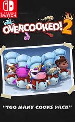 Overcooked! 2 - Too Many Cooks for Nintendo Switch