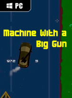 Machine With a Big Gun