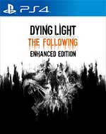 Dying Light: The Following - Enhanced Edition for PlayStation 4