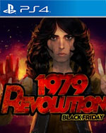 1979 Revolution: Black Friday for PlayStation 4