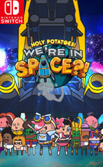 Holy Potatoes! We're in Space?! for Nintendo Switch