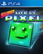 Super Life of Pixel for PlayStation 4