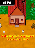In the Village of Grandfather: Summer,Sun,Heat.