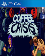 Coffee Crisis for PlayStation 4