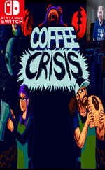 Coffee Crisis for Nintendo Switch